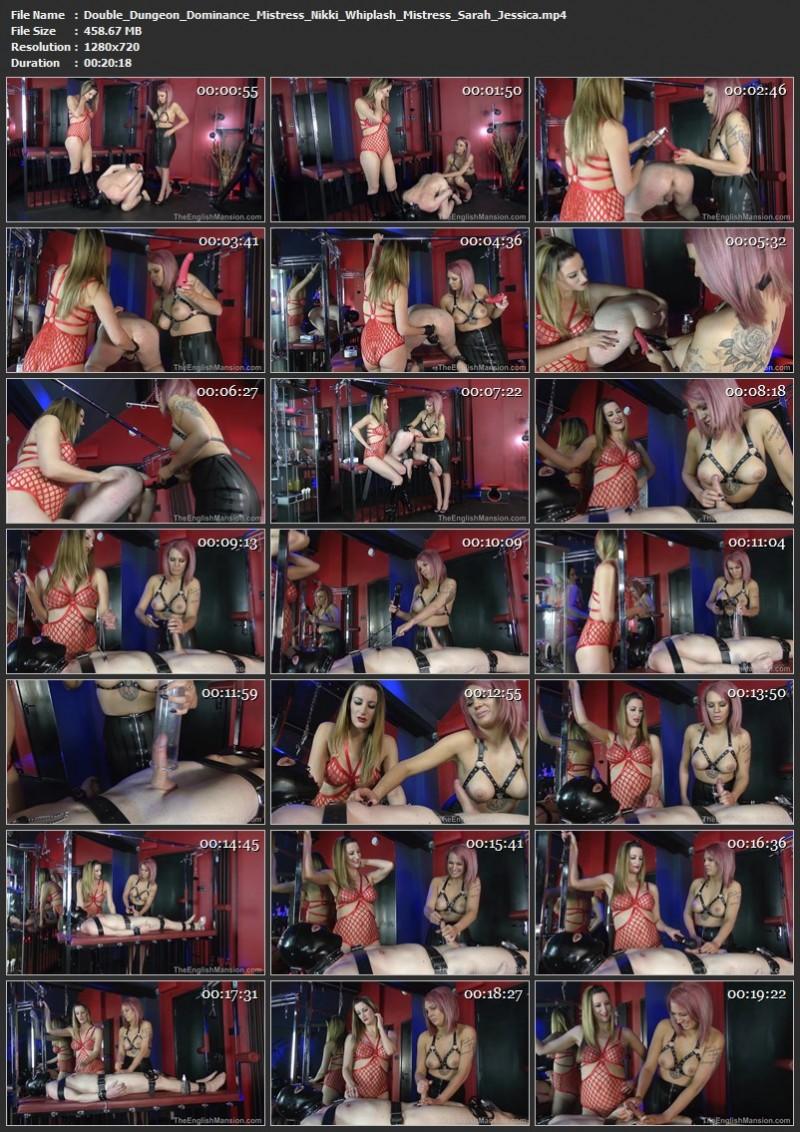 Double Dungeon Dominance - Mistress Nikki Whiplash & Mistress Sarah Jessica. Theenglishmansion.com (458 Mb)