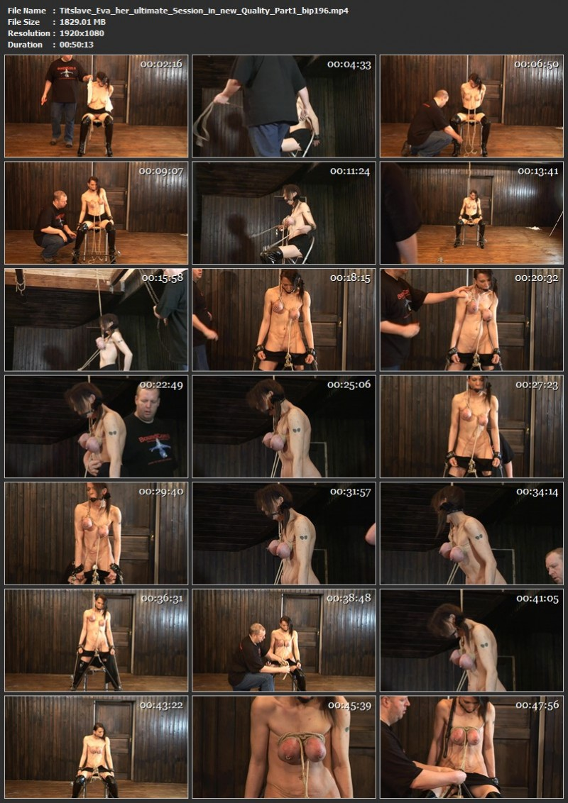 Tit slave Eva - her ultimate Session in new Quality - Part 1 (bip196). Aug 08 2020. Breastsinpain.com (1829 Mb)